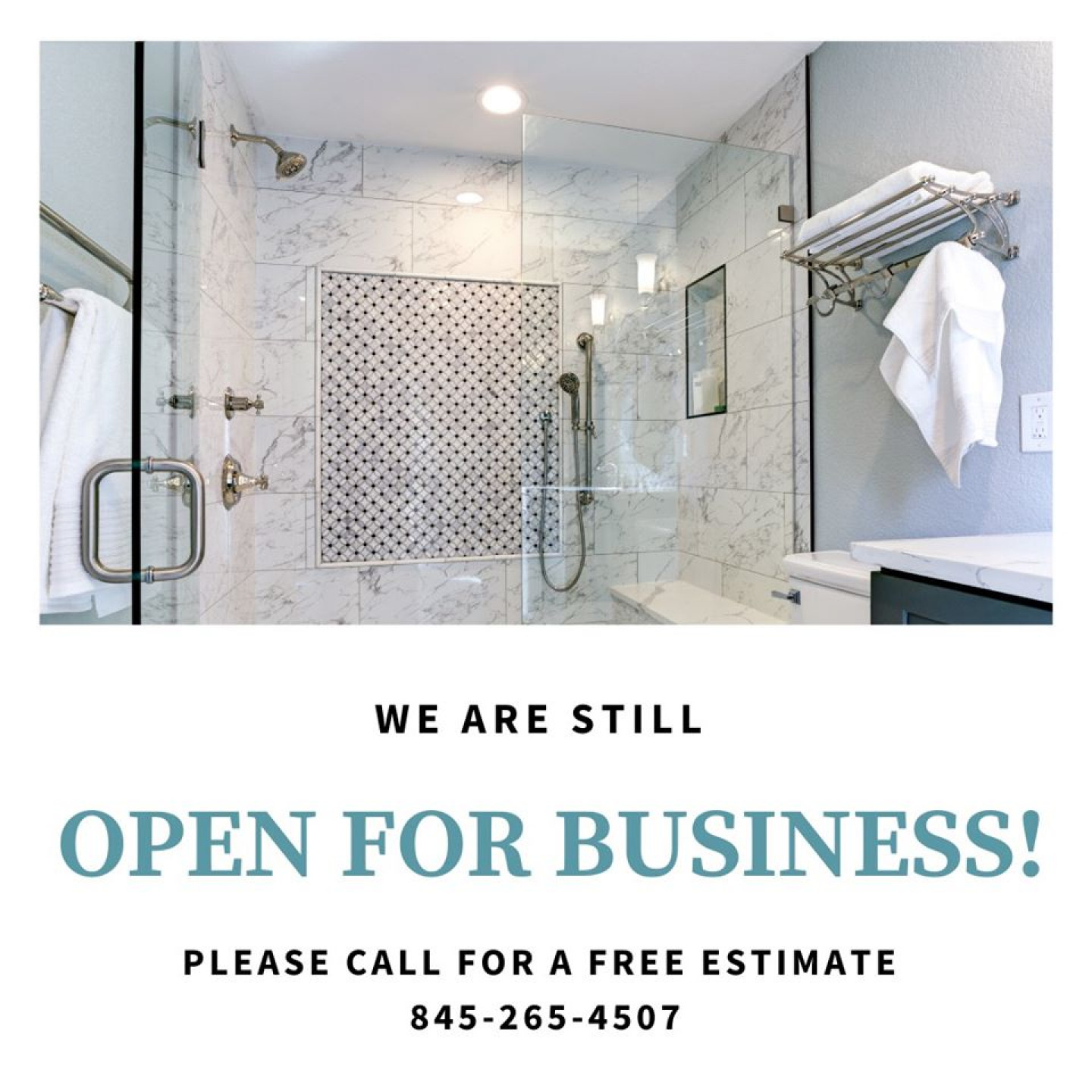 We are still open for business and open to the public while following guidelines. Please call us at 845-265-4507 ​for a FREE estimate.